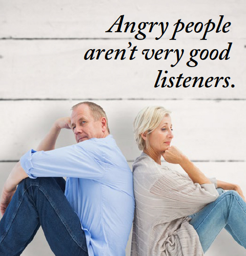 Angry people arent good listeners