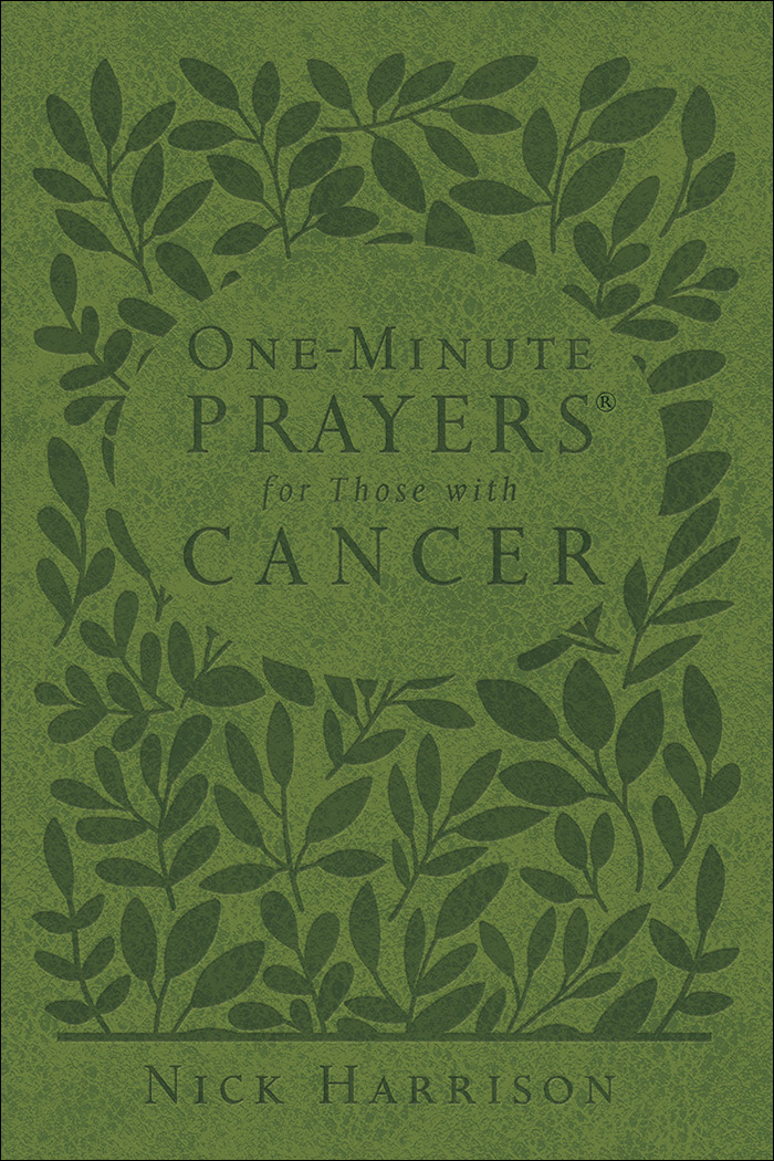 ONE MINUTE PRAYERS® FOR THOSE WITH CANCER