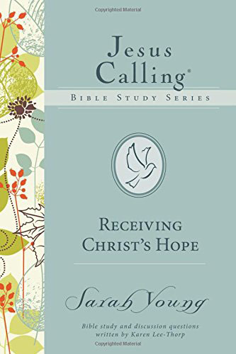Jesus Calling Bible Study Series: Receiving Christ's Hope