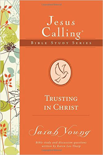 Jesus Calling Bible Study Series: Trusting in Christ