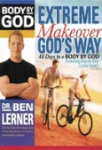 Body By God - Extreme Makeover God's Way
