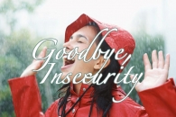 Goodbye, Insecurity