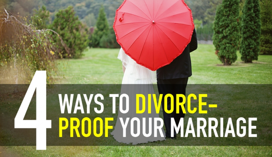 4 Ways to Divorce-Proof your Marriage