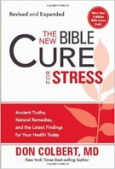 The New Bible Cure for Stress Ancient truths, natural remedies, and the latest findings for your health today